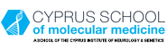 Cyprus School of Molecular Medicine (a School of the Cyprus Institute of Neurology and Genetics)